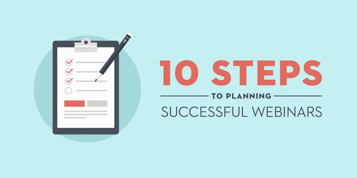 10 Steps to Planning Successful Webinars