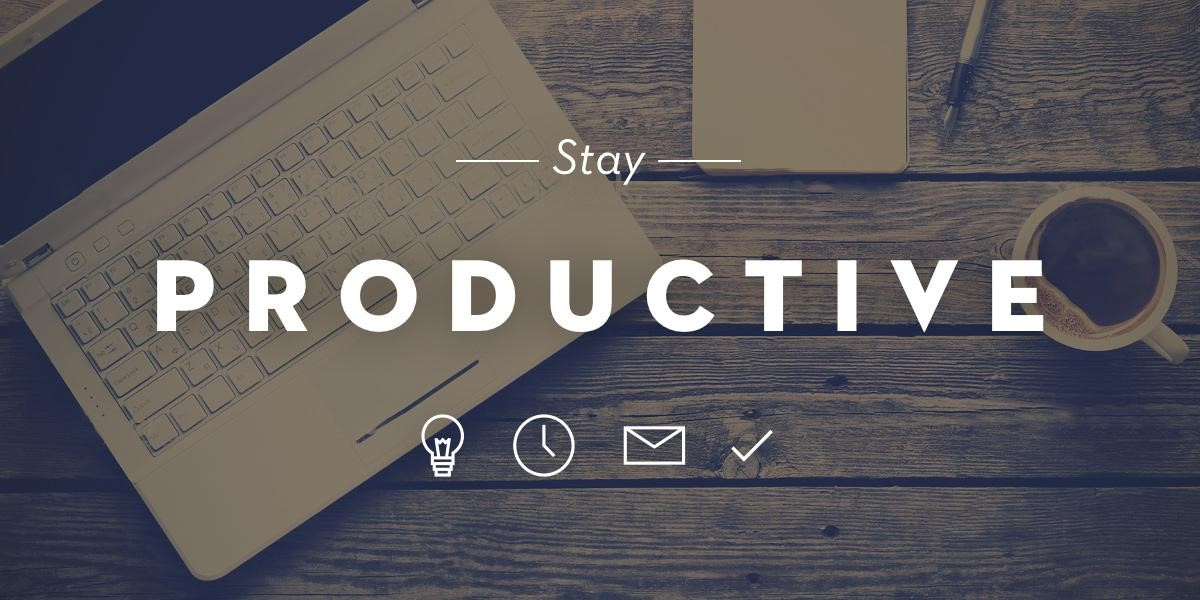 Stay Productive