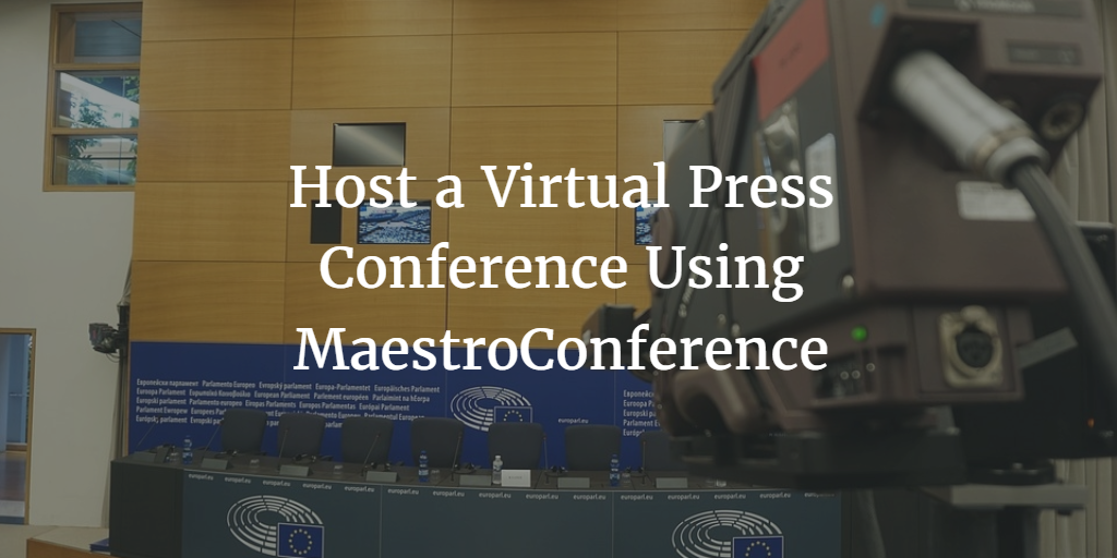 hosting-a-virtual-press-conference