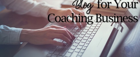 Why you should blog for your coaching business