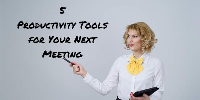 You Need these productivity tools for your meetings