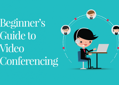 Beginners Guide to Video Conferencing