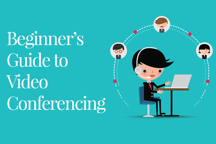 Beginner's Guide to Video Conferencing