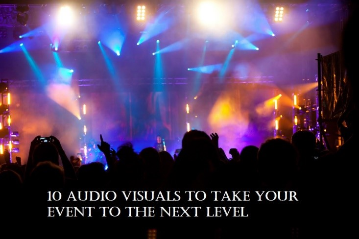 10 Audio Visuals to Take your Event to the Next Level
